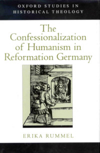 the confessionalization of humanism in reformation germany rummel erika