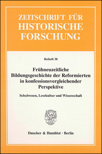 Frhneuzeitliche Bildungsgeschichte der Reformierten in konfessionsvergleichender Perspektive