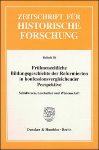 Frühneuzeitliche Bildungsgeschichte der Reformierten in konfessionsvergleichender Perspektive