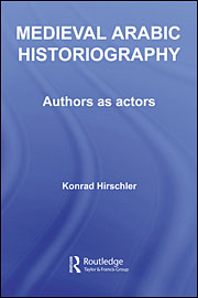 Medieval Arabic Historiography. Authors as Actors