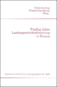 50 Jahre Landesgeschichtsforschung in Hessen