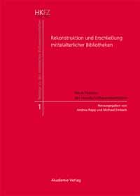 Rekonstruktion und Erschließung mittelalterlicher Bibliotheken