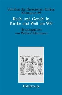 Recht und Gericht in Kirche und Welt um 900