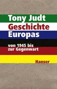 Geschichte Europas. Von 1945 bis zur Gegenwart