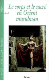Le corps et le sacré en Orient musulman