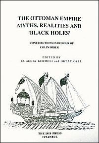 "The Ottoman Empire: Myths, Realities and ""Black Holes"""