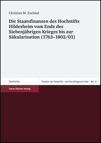 Die Staatsfinanzen des Hochstifts Hildesheim vom Ende des Siebenjährigen Krieges bis zur Säkularisation (1763-1802/03)