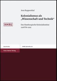 """Kolonialismus als """"Wissenschaft und Technik"""""""