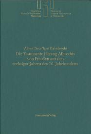 Die Testamente Herzog Albrechts von Preußen aus den sechziger Jahren des 16. Jahrhunderts