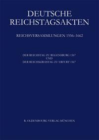 Der Reichstag zu Regensburg 1567 und der Reichskreistag zu Erfurt 1567
