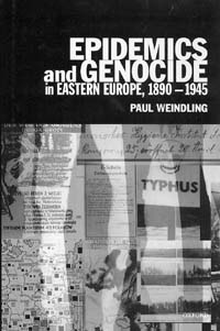 Epidemics and Genocide in Eastern Europe 1890-1945