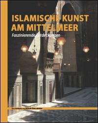 Islamische Kunst am Mittelmeer