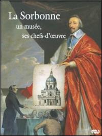 La Sorbonne: Un musée, ses chefs-d'œuvre