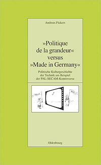 &quot;Politique de la grandeur&quot; versus &quot;Made in Germany&quot;
