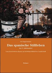 Das spanische Stillleben im 17. Jahrhundert