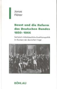 Beust und die Reform des Deutschen Bundes 1850-1866