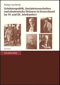Gelehrtenpolitik, Sozialwissenschaften und akademische Diskurse in Deutschland im 19. und 20. Jahrhundert