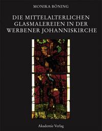Die mittelalterlichen Glasmalereien in der Werbener Johanniskirche