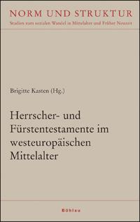 Herrscher- und Fürstentestamente im westeuropäischen Mittelalter