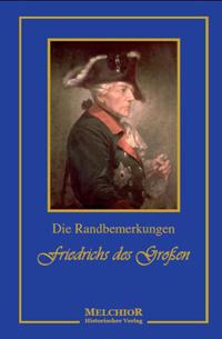 Die Randbemerkungen Friedrichs des Großen