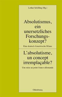 Absolutismus, ein unersetzliches Forschungskonzept?
