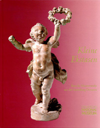 Kleine Ekstasen. Barocke Meisterwerke aus der Sammlung Dessauer