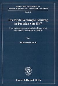 Der Erste Vereinigte Landtag in Preußen von 1847