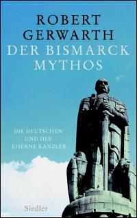 Der Bismarck-Mythos