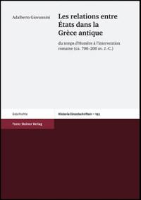 Les relations entre États dans la Grèce antique du temps d'Homère à l'intervention romaine (ca. 700-200 av. J.-C.)