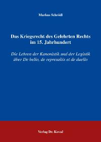 Das Kriegsrecht des Gelehrten Rechts im 15. Jahrhundert