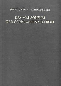 Das Mausoleum der Constantina in Rom
