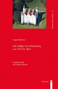 Das Adlige Gut Ahrensburg von 1715 bis 1867