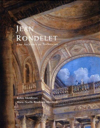 Jean Rondelet: The Architect as Technician