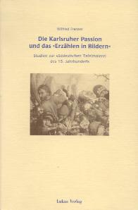 Die Karlsruher Passion und das 'Erzählen in Bildern'