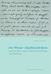 Die Wiener Quellenschriften und ihr Herausgeber Rudolf Eitelberger von Edelberg
