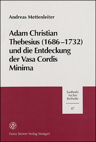 Adam Christian Thebesius (1686-1732) und die Entdeckung der Vasa Cordis Minima