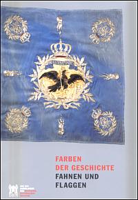 Farben der Geschichte - Fahnen und Flaggen