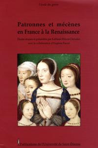 Patronnes et mécènes en France à la Renaissance