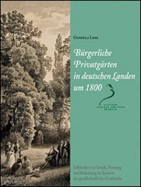 Bürgerliche Privatgärten in deutschen Landen um 1800