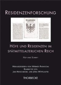 Höfe und Residenzen im spätmittelalterlichen Reich