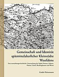 Gemeinschaft und Identität spätmittelalterlicher Kleinstädte Westfalens