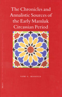 The Chronicles and Annalistic Sources of the Early Mamluk Circassian Period