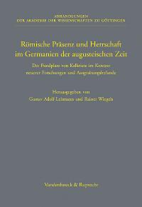 Römische Präsenz und Herrschaft im Germanien der augusteischen Zeit