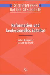 Reformation und konfessionelles Zeitalter