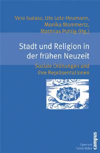 Stadt und Religion in der frühen Neuzeit