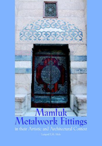 Mamluk Metalwork Fittings in their Artistic and Architectural Context