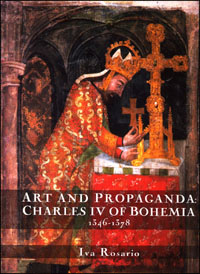 Art and Propaganda : Charles IV of Bohemia, 1346-1378
