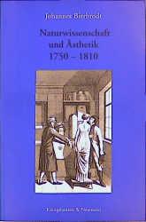 Naturwissenschaft und Ästhetik 1750-1810