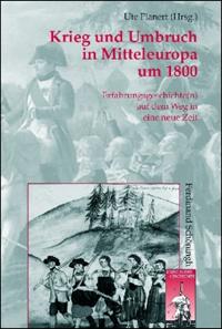 Krieg und Umbruch in Mitteleuropa um 1800