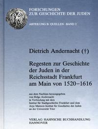 Regesten zur Geschichte der Juden in der Reichsstadt Frankfurt am Main von 1520 - 1616